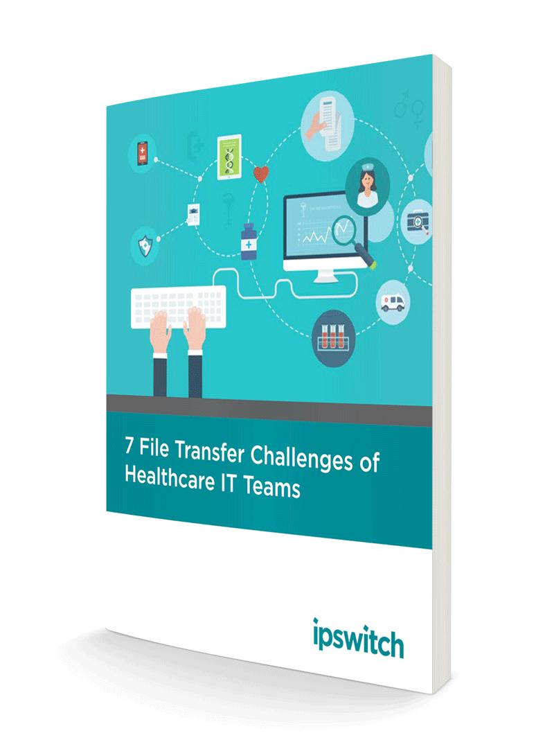 secure file transfer challenge for healthcare